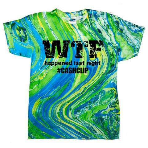 WTF SHIRT CASHCLIP WTF HAPPENED LAST NIGHT SHIRT